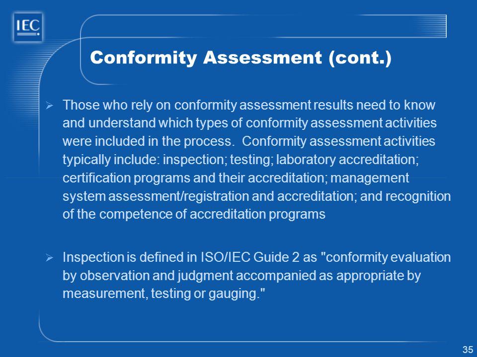 Conformity Assessment (cont.)