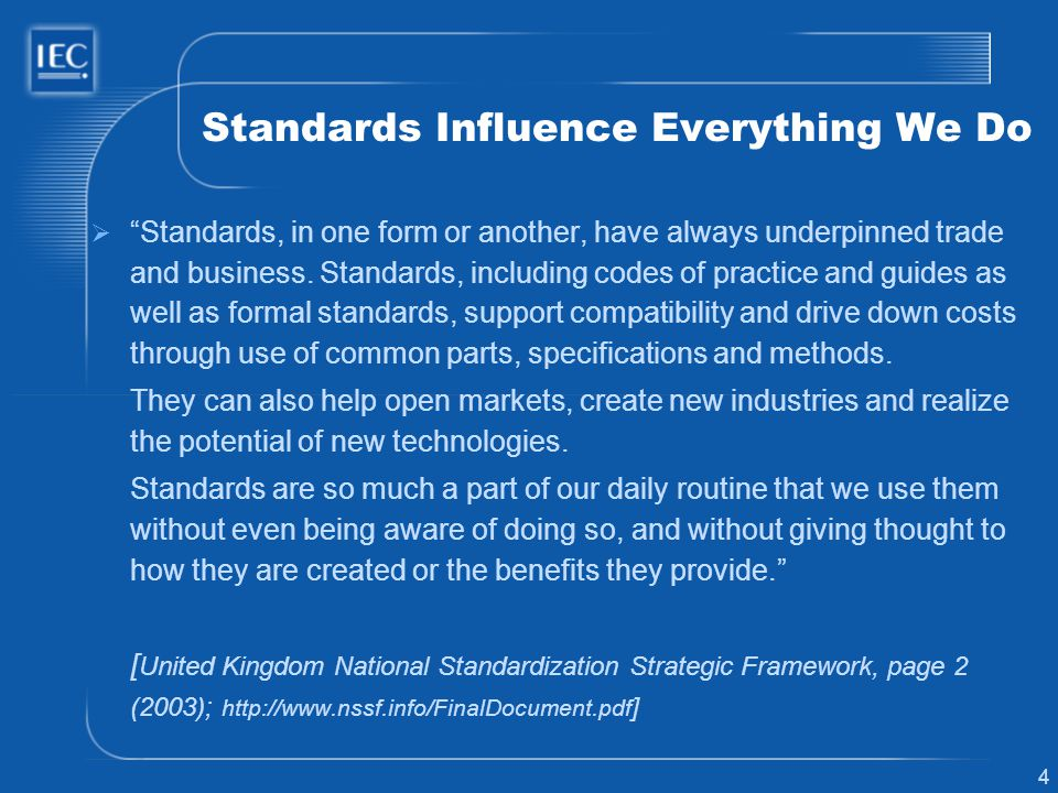 Standards Influence Everything We Do