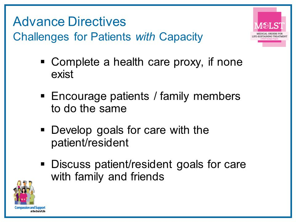Advance Directives Challenges for Patients with Capacity