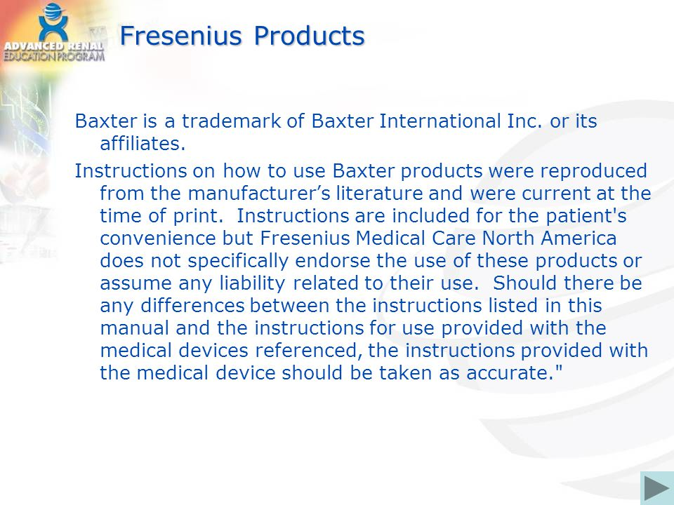 Fresenius Products Baxter is a trademark of Baxter International Inc. or its affiliates.