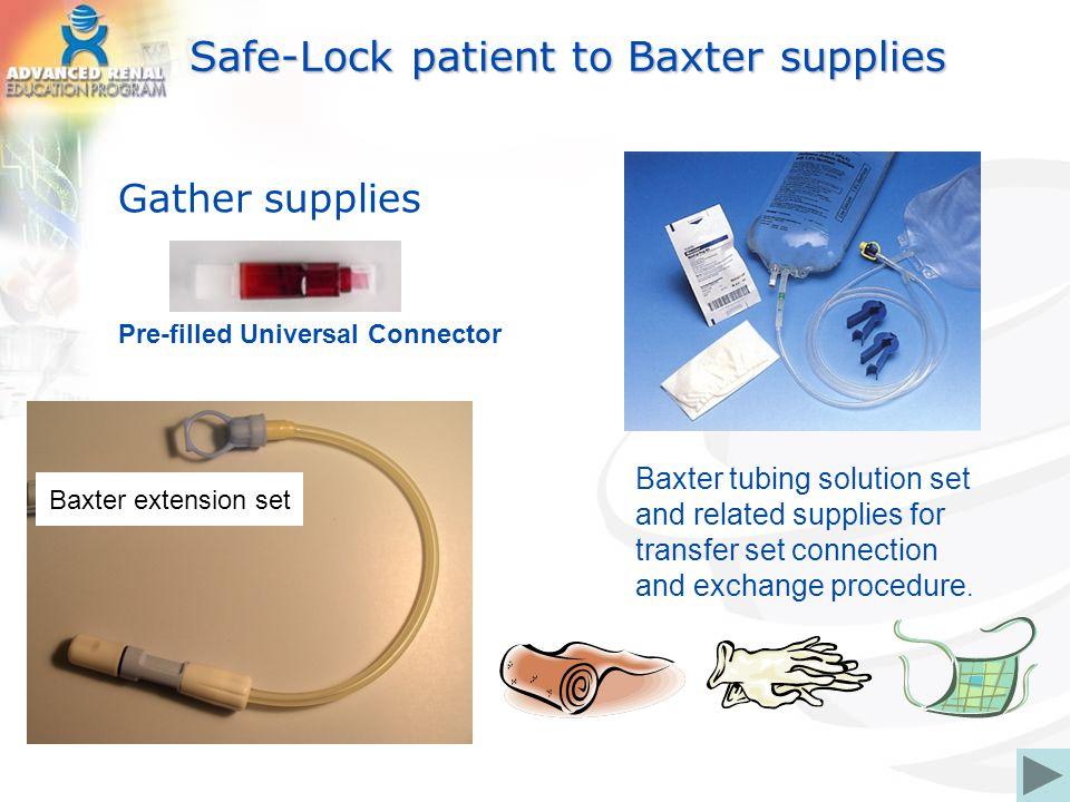 Safe-Lock patient to Baxter supplies