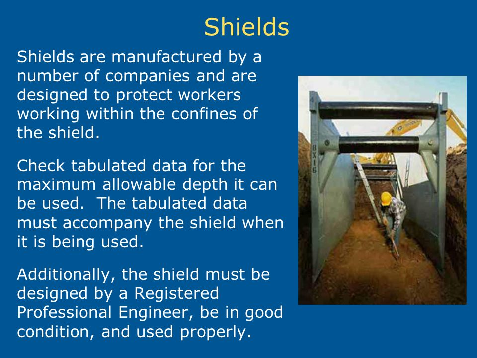 Shields Shields are manufactured by a number of companies and are designed to protect workers working within the confines of the shield.