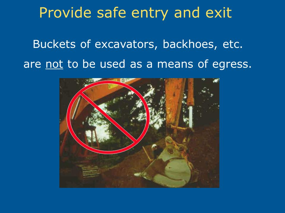 Provide safe entry and exit