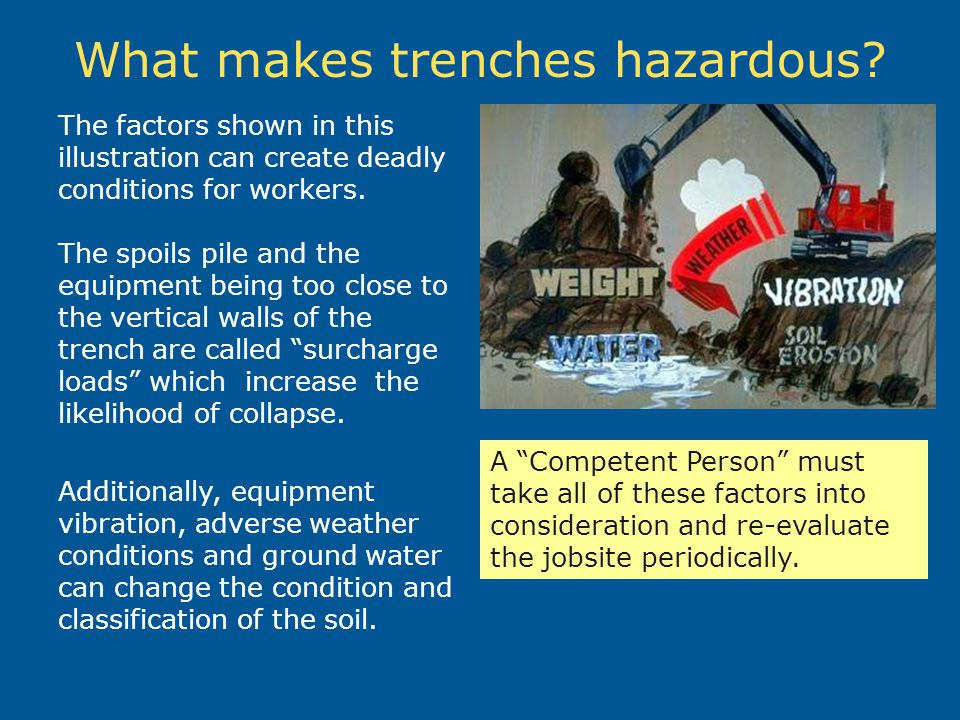 What makes trenches hazardous