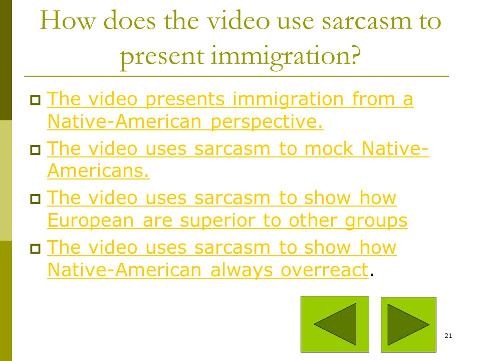 How does the video use sarcasm to present immigration