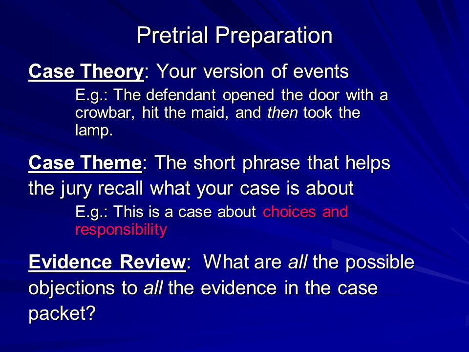 Pretrial Preparation Case Theory: Your version of events