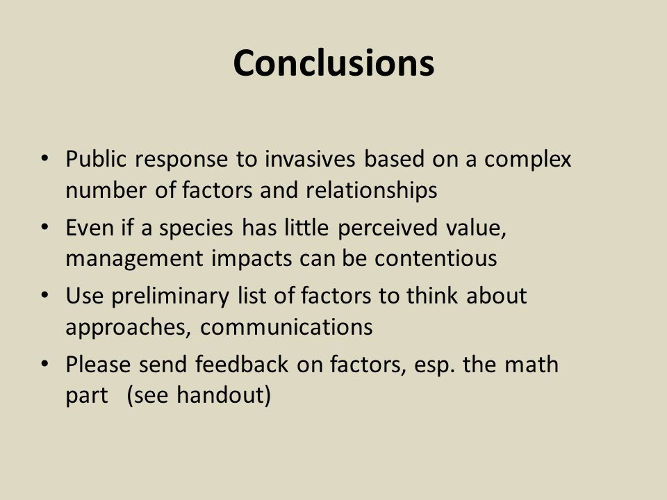 Conclusions Public response to invasives based on a complex number of factors and relationships.