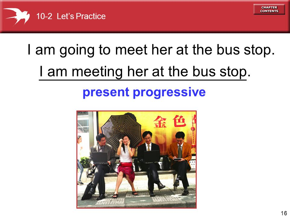 I am going to meet her at the bus stop.