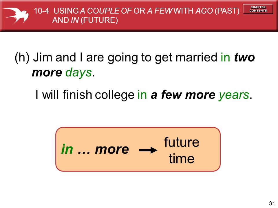 future time in … more (h) Jim and I are going to get married in two