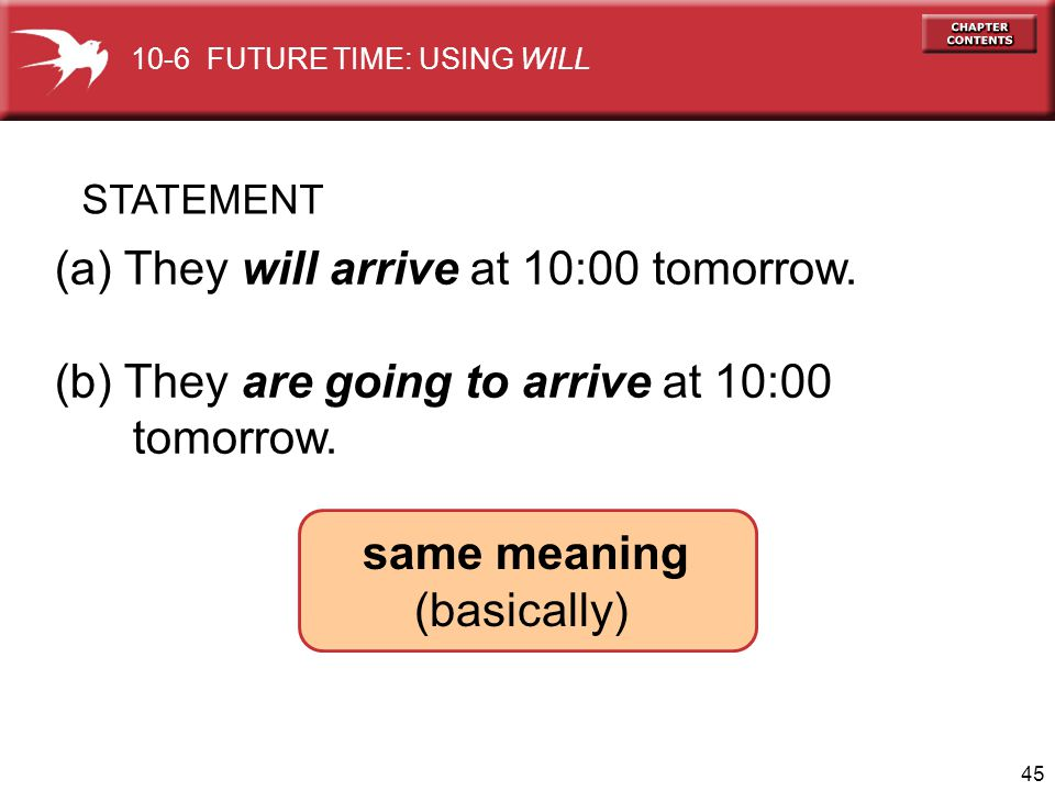 (a) They will arrive at 10:00 tomorrow.