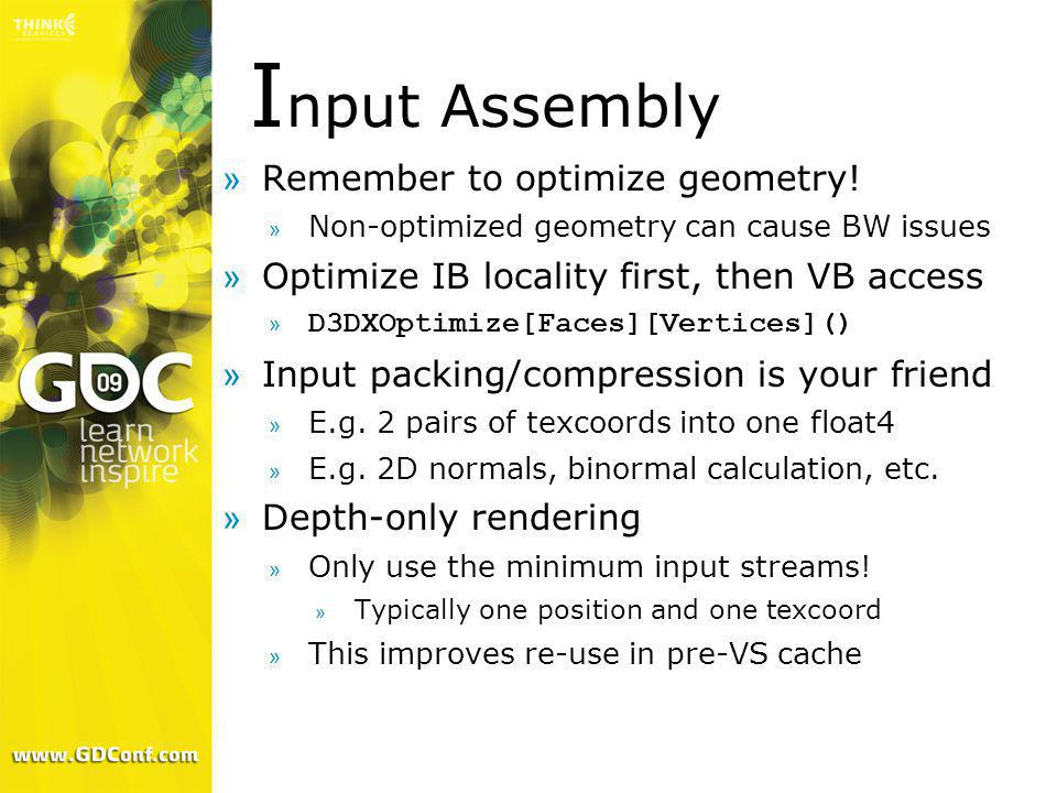 Input Assembly Remember to optimize geometry!