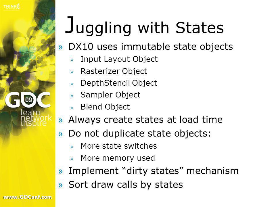 Juggling with States DX10 uses immutable state objects