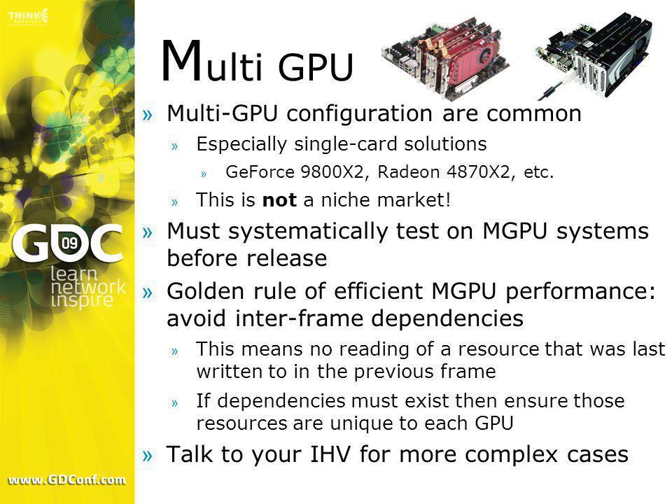 Multi GPU Multi-GPU configuration are common