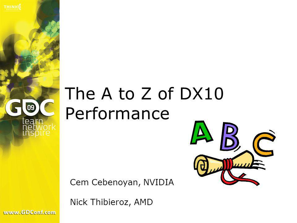 The A to Z of DX10 Performance