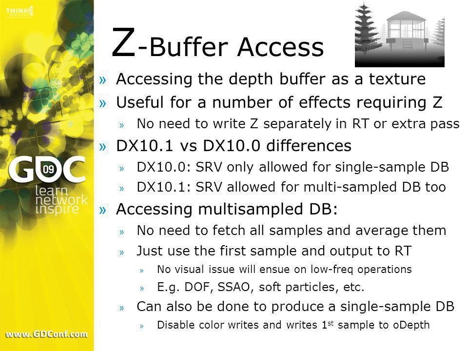 Z-Buffer Access Accessing the depth buffer as a texture