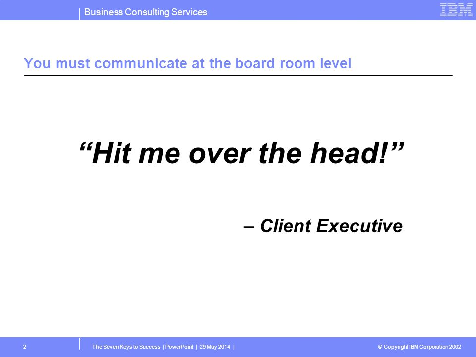 You must communicate at the board room level