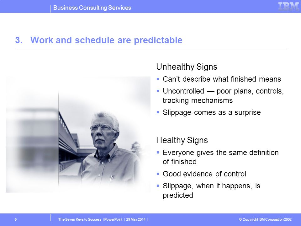 3. Work and schedule are predictable