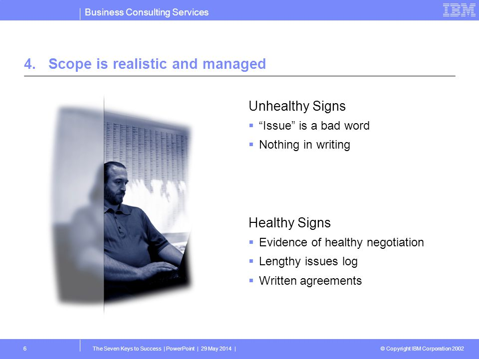 4. Scope is realistic and managed