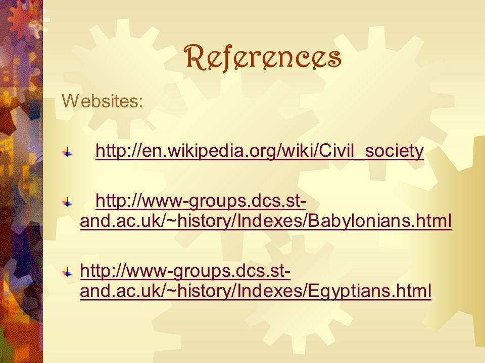 References Websites: http://en.wikipedia.org/wiki/Civil_society