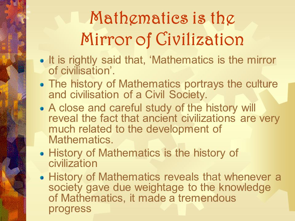 Mathematics is the Mirror of Civilization