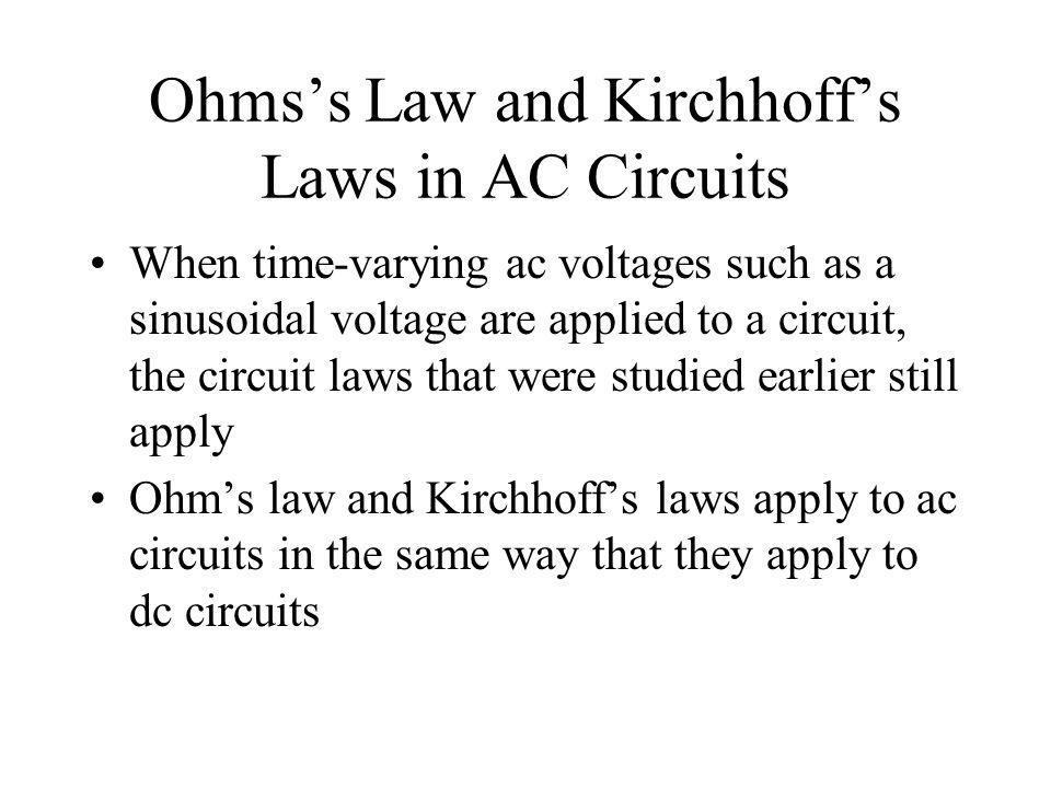 Ohms's Law and Kirchhoff's Laws in AC Circuits