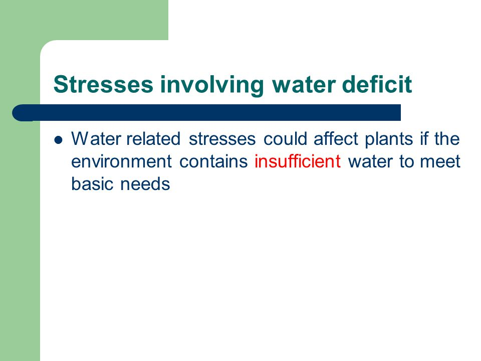 Stresses involving water deficit