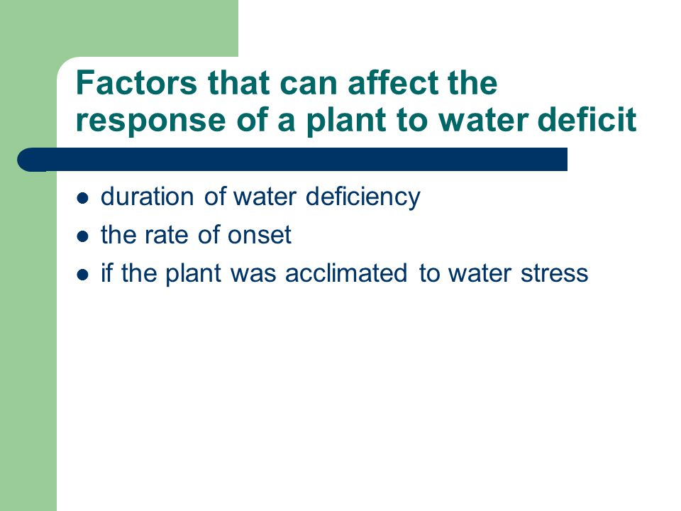Factors that can affect the response of a plant to water deficit