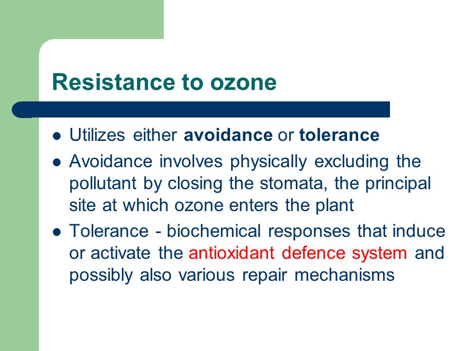 Resistance to ozone Utilizes either avoidance or tolerance