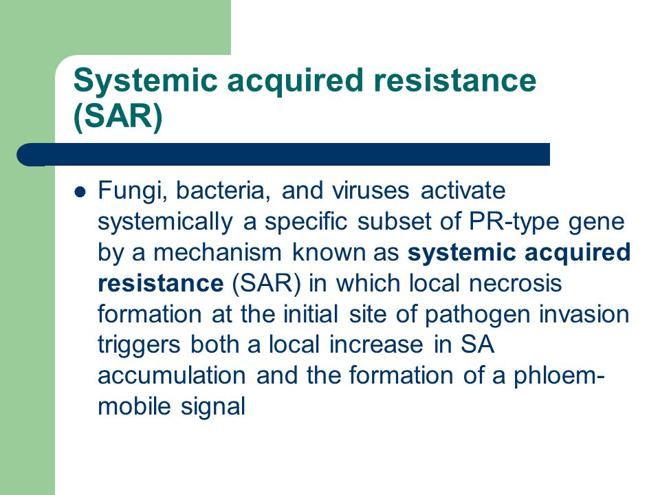 Systemic acquired resistance (SAR)