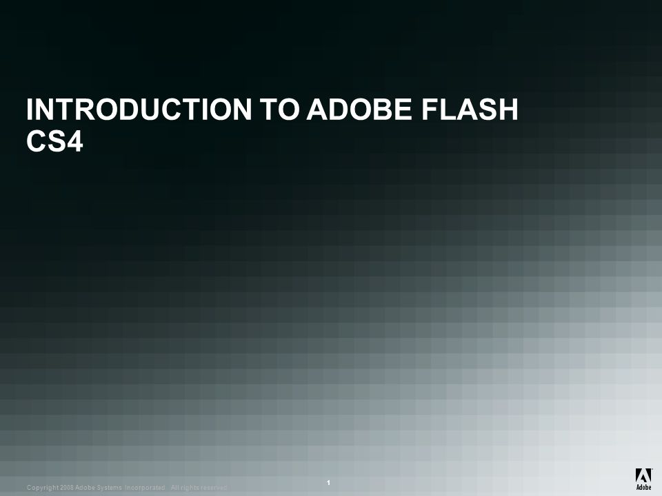 INTRODUCTION TO ADOBE FLASH CS4