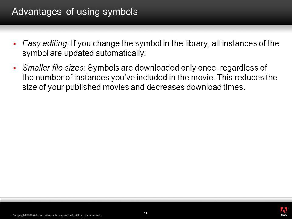 Advantages of using symbols