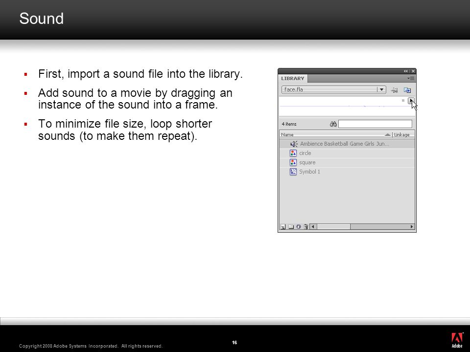 Sound First, import a sound file into the library.