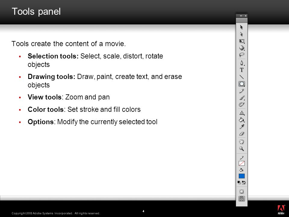 Tools panel Tools create the content of a movie.