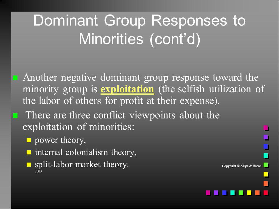 Dominant Group Responses to Minorities (cont'd)