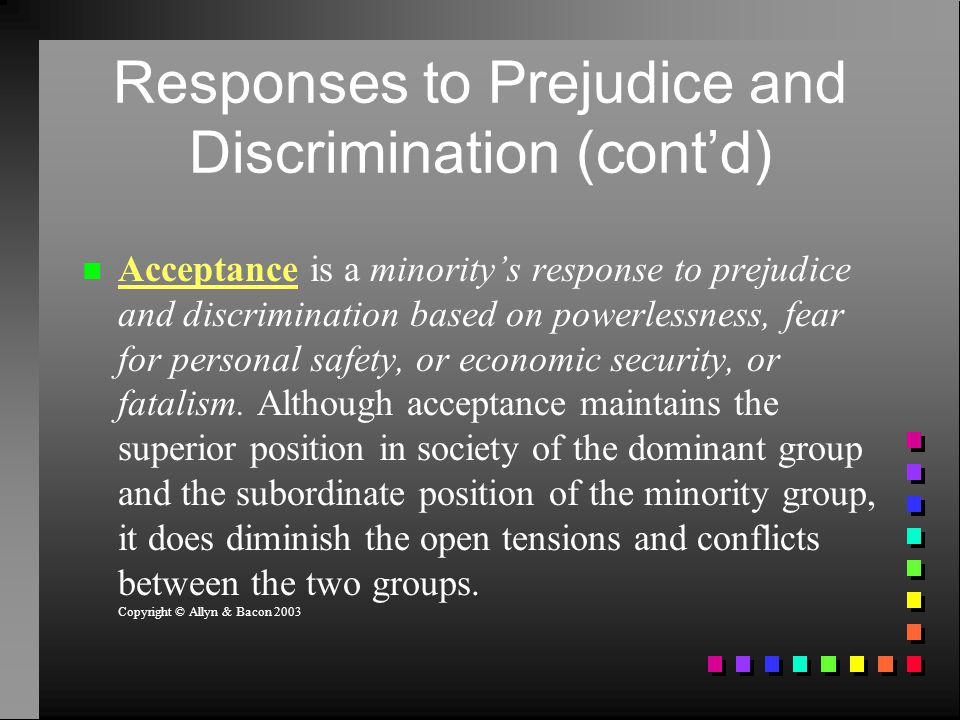 Responses to Prejudice and Discrimination (cont'd)