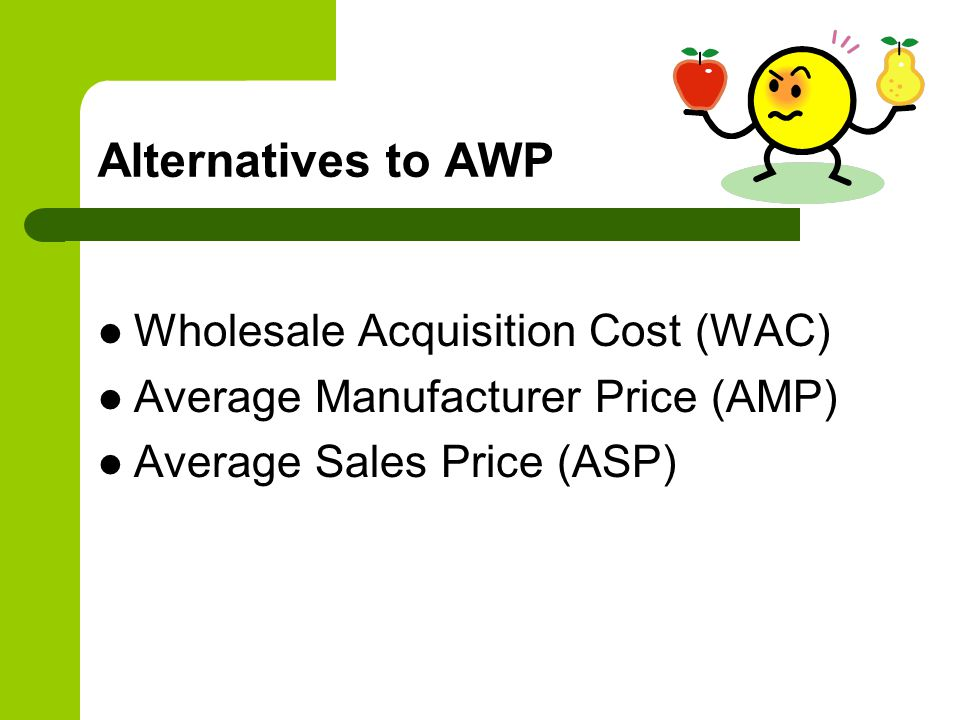 Alternatives to AWP Wholesale Acquisition Cost (WAC)