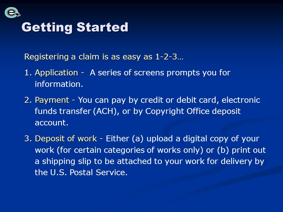 Getting Started Registering a claim is as easy as 1-2-3…