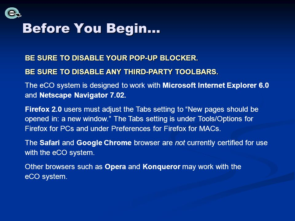 Before You Begin… BE SURE TO DISABLE YOUR POP-UP BLOCKER.