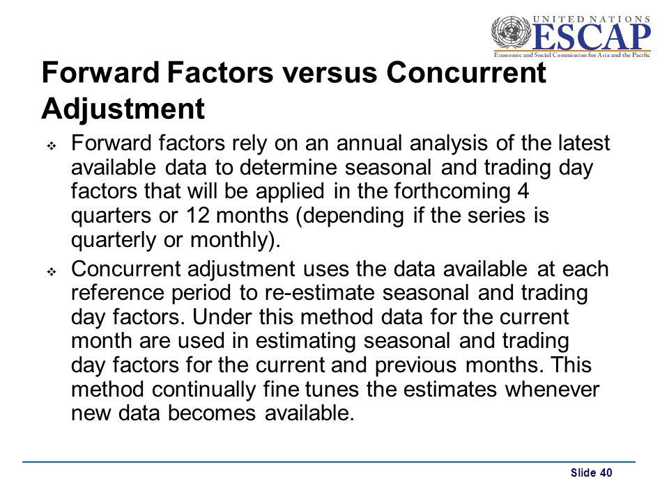 Forward Factors versus Concurrent Adjustment