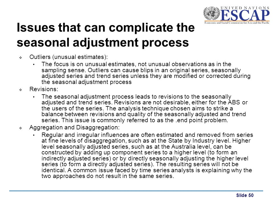 Issues that can complicate the seasonal adjustment process