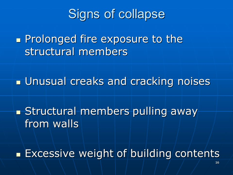 Signs of collapse Prolonged fire exposure to the structural members