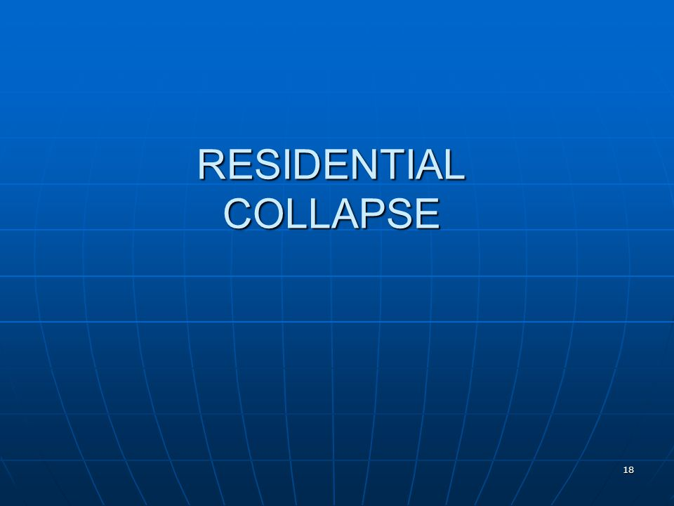 RESIDENTIAL COLLAPSE