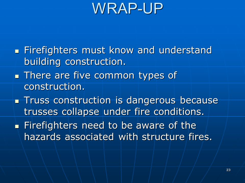 WRAP-UP Firefighters must know and understand building construction.