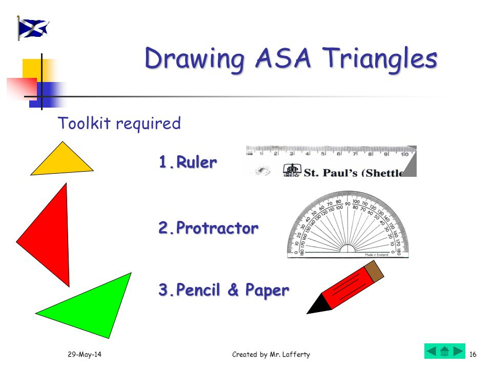 Drawing ASA Triangles Toolkit required Ruler 2. Protractor