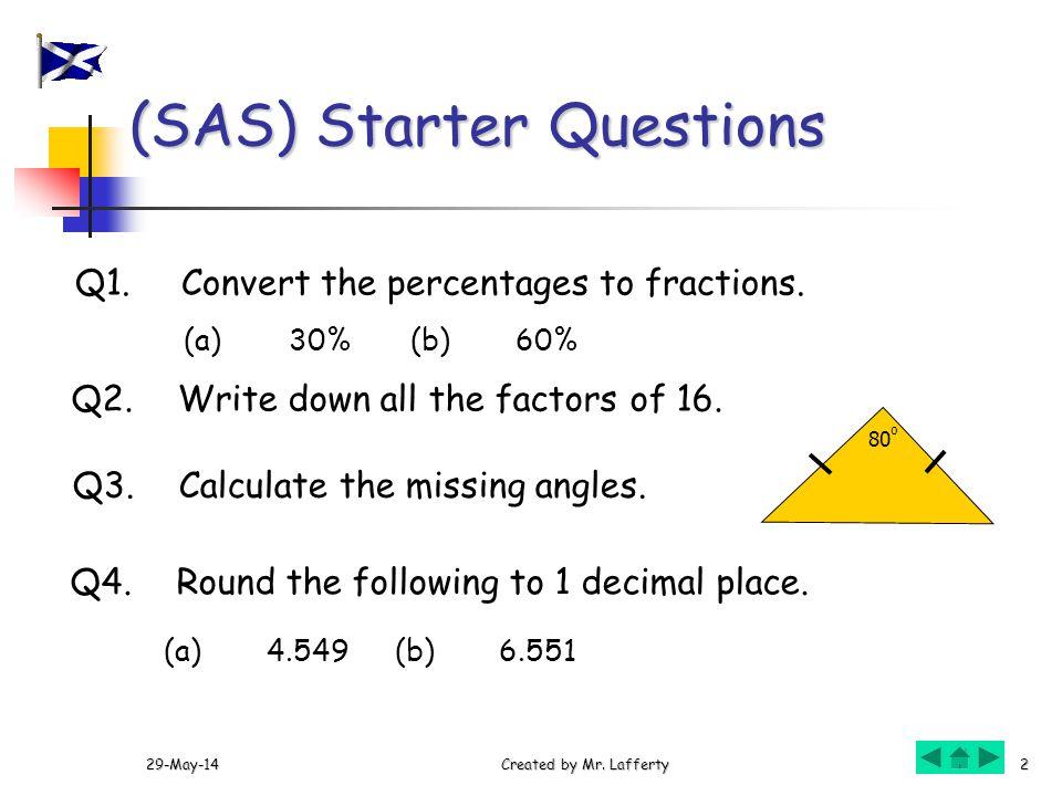 (SAS) Starter Questions