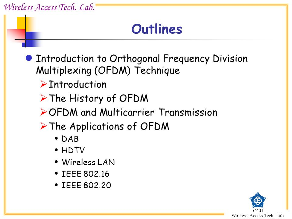 Outlines Introduction to Orthogonal Frequency Division Multiplexing (OFDM) Technique. Introduction.