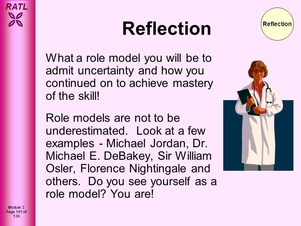 Reflection Reflection. What a role model you will be to admit uncertainty and how you continued on to achieve mastery of the skill!