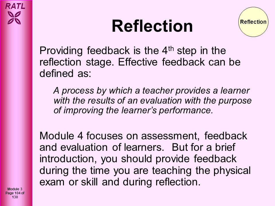 Reflection Reflection. Providing feedback is the 4th step in the reflection stage. Effective feedback can be defined as: