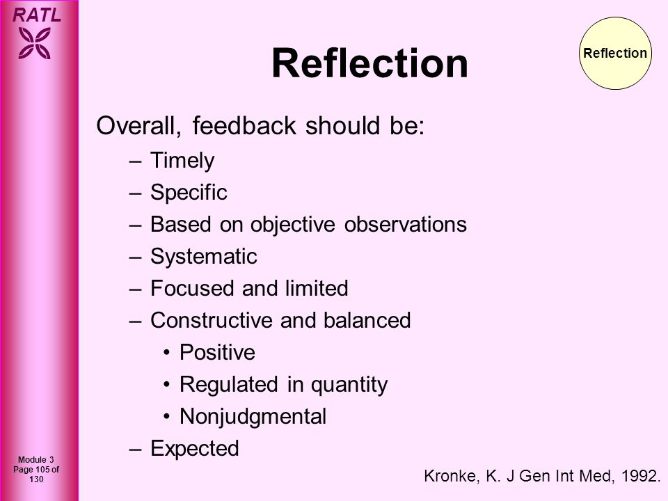 Reflection Overall, feedback should be: Timely Specific