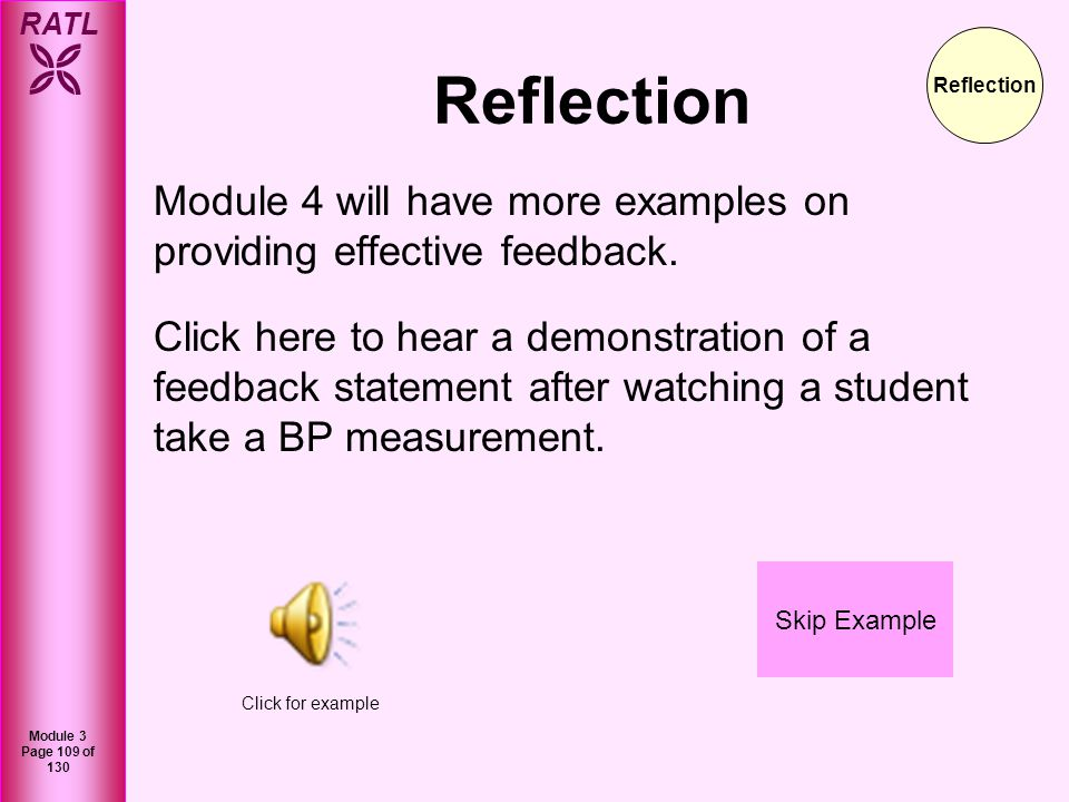 Reflection Reflection. Module 4 will have more examples on providing effective feedback.